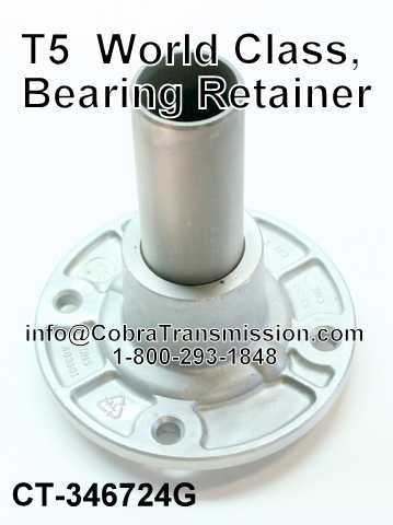 T5 (5 Speed) World Class, Bearing Retainer