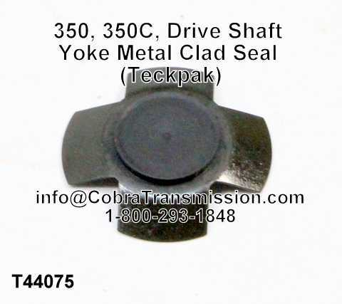 350, 350C, Drive Shaft Yoke Metal Clad Seal (Teckpak)