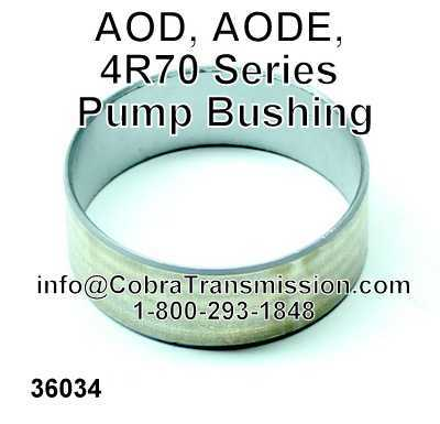 AOD, AODE, 4R70 Series Pump Bushing