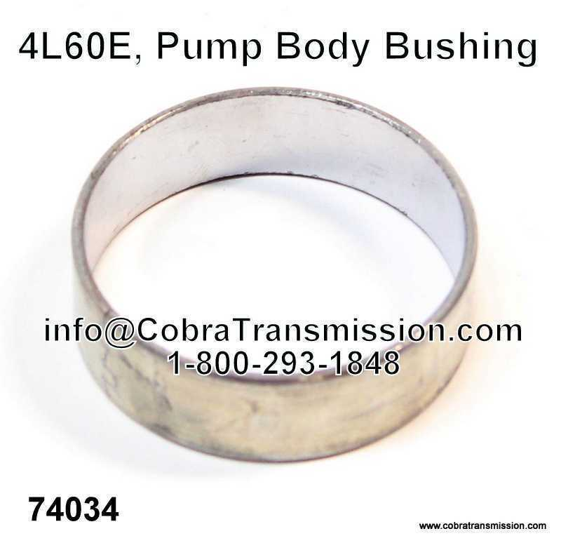 4L60E, Pump Body Bushing
