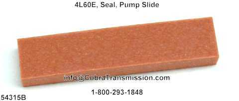 4L60E, Seal, Pump Slide