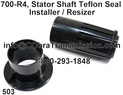 700-R4, Stator Shaft Teflon Seal Installer / Resizer