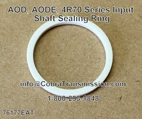 AOD, AODE, 4R70 Series Input Shaft Sealing Ring