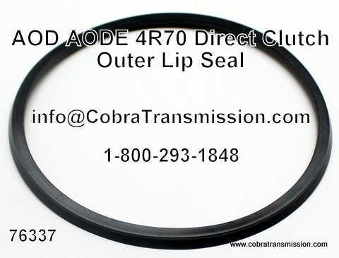 AOD, AODE, 4R70 Direct Clutch Lip Seal - Outer