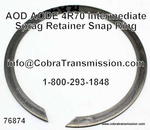 AOD, AODE, 4R70 Series Snap Ring Intermediate Sprag Retainer to