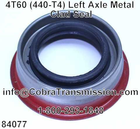 4T60 (440-T4) Left Axle Metal Clad Seal