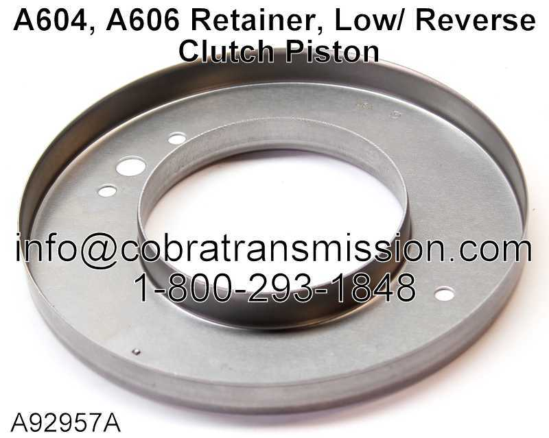 A604, A606 Retainer, Low/ Reverse Clutch Piston