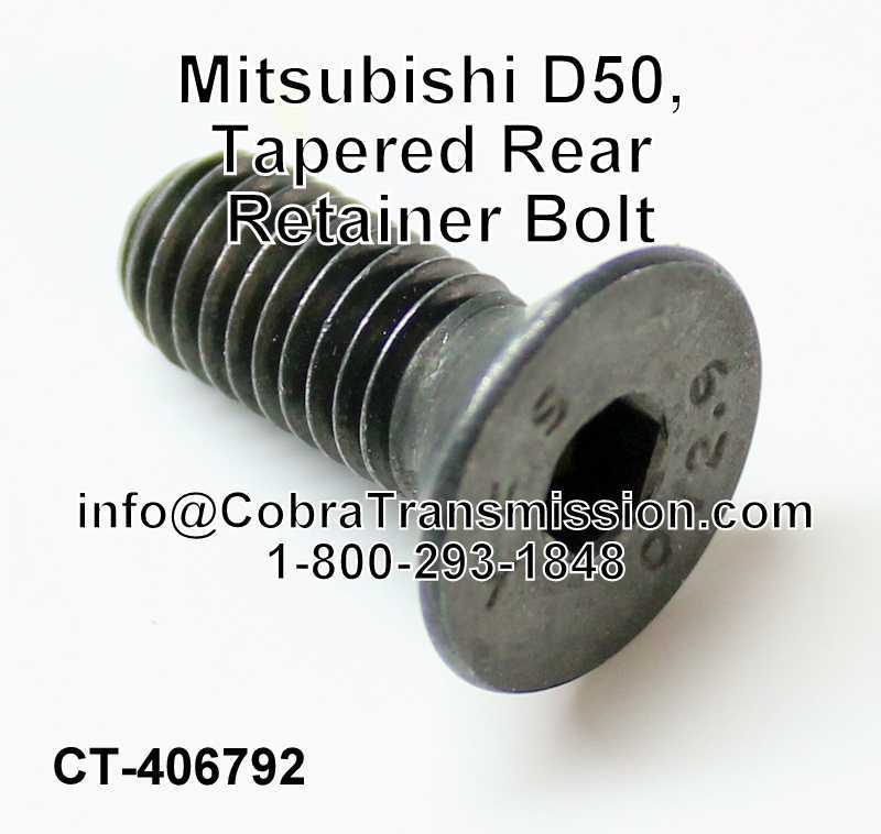 Mitsubishi D50, Tapered Rear Retainer Bolt