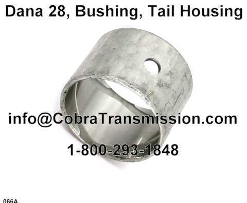 Dana 28, Bushing, Tail Housing