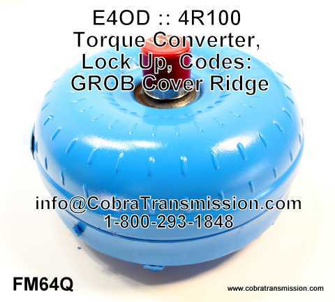 E4OD :: 4R100 Torque Converter, Lock Up, Codes: GROB Cover Ridge
