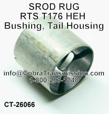 SROD, RUG, RTS, T176, HEH, Bushing, Tail Housing