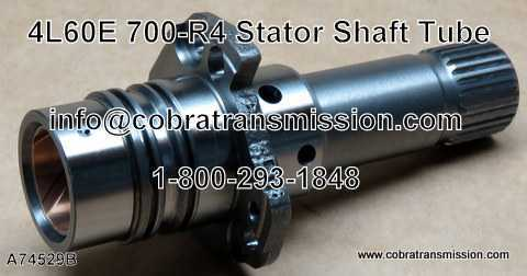 4L60E, Stator Shaft Tube