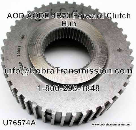 AOD, AODE, 4R70 Series Clutch Hub, Forward Clutch